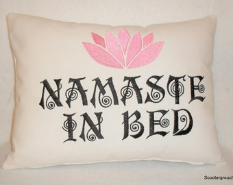 """Unique  """" Namaste in Bed"""" Accent Pillow -16 by 12""""- Great Gift Idea"""