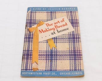 Vintage Bread Cookbook, The Art of Making Bread at Home, Northwestern Yeast Co., Vintage Ephemera, Bread Recipes, Vintage Baking, Cookbook