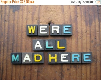 Holiday Sale We're All Mad Here Vintage Wood Anagram Game Pieces, Vintage Home Decor Gifts under 25, Alice in Wonderland, Black Friday Etsy