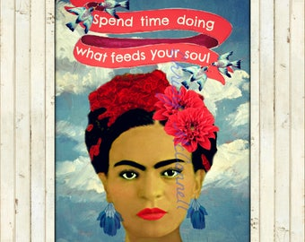 Frida Kahlo Spend Time Doing What Feeds Your Soul Modern Photomontage Poster Print Instant Digital Download Mixed Media Red Blue All Sizes