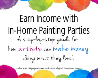 How To Earn Income With In Home Painting Parties ebook for artists moneymaking ideas for artists