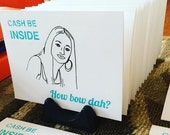 "Blank Birthday Card - Cash Me Ousside - ""Cash Be Inside"" - How Bow Dah? - Funny"