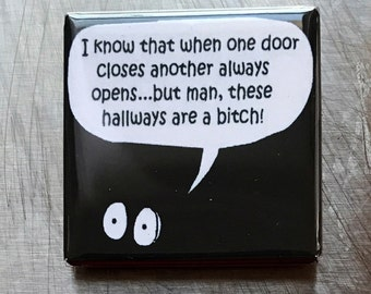 I know that when one door...custom made 1.5x1.5inch magnet