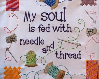 Embroidered quilt block - My soul is fed with needle and thread - ready to sew or frame / 12 inch square / gift for her / DIY / sewist /