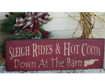 Sleigh Rides and Hot Cocoa down at theBarn primitive wood Christmas sign