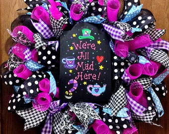 We Are All Mad Here Alice in Wonderland - Welcome Door Wreath