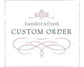 Custom order for Lynne