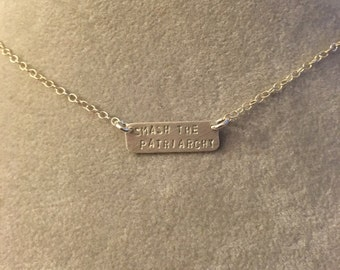 SMASH THE PATRIARCHY sterling silver bar necklace --hand stamped.  feminism equality politics election democrat election 2016 anti-trump