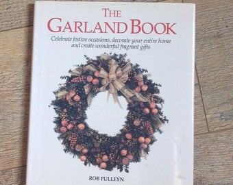 The Garland Book,Festive Wreath and Garland  Making Instructions Book