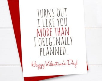 Boyfriend Card Funny Valentine's Day Card, Funny Valentine, Snarky Card, Girlfriend Valentines, Turns out I like you more than I planned