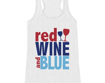 Red Wine and Blue Tank Top - Womens 4th of July Tank - White Tank - Funny 4th of July Drinking Shirt - American Pride Top - 4th of July Tank