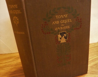 1900 Tommy And Grizel J.M. Barrie Antique Victorian Book First Edition Illustrated