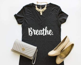 Just Breathe V-neck shirt.  Soft and flattering fit.  Vintage Black.  Boutique statement tee shirt.