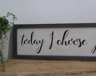 Today I choose Joy | Custom wall art | Love Sign | Vintage style sign | Inspiration Sign | Framed wood sign