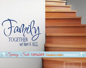 Family Together We have it all Vinyl lettering wall decal, Wall Quote Decal, Family Saying Wall Decal, Lettering Wall Decal for Home