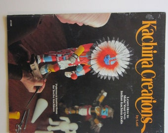 vintage book - KACHINA Creations - Learn How to make your own Indian Kachina Dolls - Lori Lorraine Miller - 1977