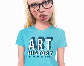 art history t-shirt, art history geek, art humor, womens tee, gifts for artist, funny art t-shirt, funny type tee, vintage inspired, s-2xl