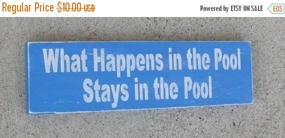 ON SALE TODAY What Happens In The Pool Stays In The Pool Wooden Sign you pick colors