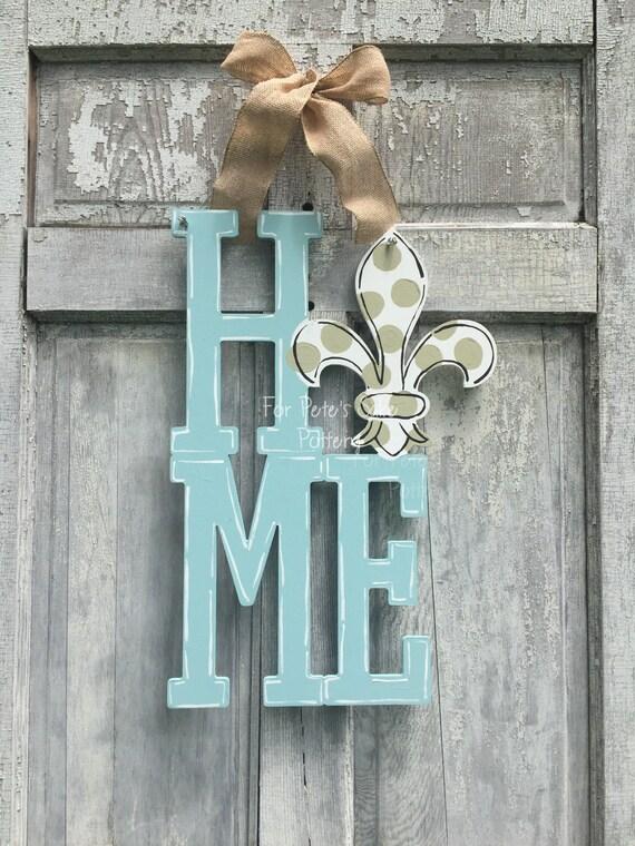 Fleur de Lis sign,  farm house HOME sign, Derby door hanger, New Orleans, hand painted wood welcome, Door hanger, door sign
