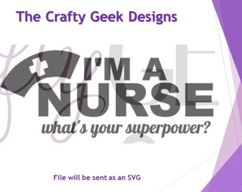 I'm A Nurse What's Your Superpower? SVG File