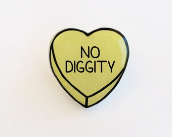 No Diggity - Anti Conversation Yellow Heart Pin Brooch Badge