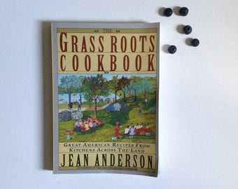 The Grassroots Cookbook: Great American Recipes From Kitchens Across the Land