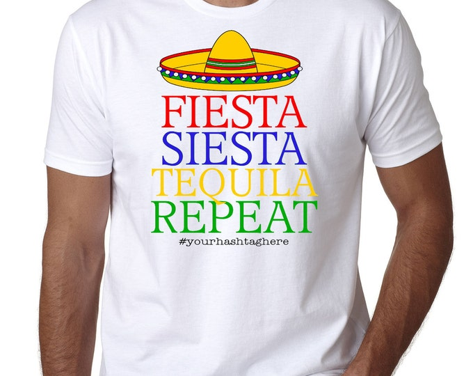 Bachelor Party T Shirt , Fiesta Siesta Tequila Repeat, With Hashtag, Groomsman, Mexico, Cinco