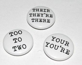 Grammar Too/To/Two They're/Their/There Your/You're Button Badge 25mm / 1 inch Spelling Geek Nerd