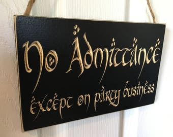 Engraved Door Hanger CNC Carved Sign The Hobbit Lord of the Rings Inspired J.R.R. Tolkien Quote  No Admittance Except on Party Business LOTR