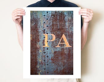 Industrial Pennsylvania artwork, rusty metal PA lettering art photography print. Fine art photograph, rustic Fathers Day gift. 5x7 - 30x40
