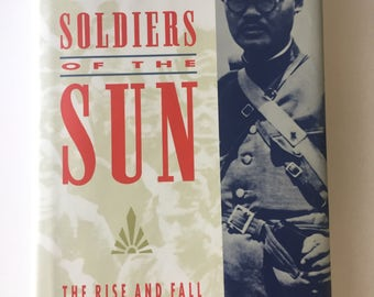 Vintage History Book, Books and Zines, Soldiers of the Sun, The Rise and Fall of the Imperial Japanese Army by Meirion and Susie Harries