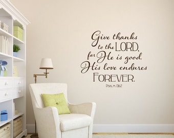 Give thanks to the Lord Psalm Bible verse scripture vinyl wall decal sticker