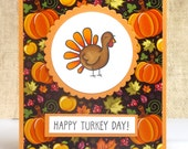 Thanksgiving Card, Turkey Day Card, Fall Card, Handmade Cards