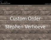 CUSTOM ORDER for Stephen Verhoeve