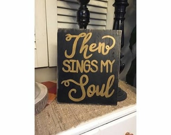 THEN SINGS My SOUL Christian Song Verse from Song Hymm How Great Thou Art Sign Plaque Rustic Decor Hand Painted Wood U-Pick Colors