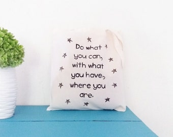 Hand Painted Quote Tote Bag / Theodor Roosevelt Tote Bag / Inspirational Tote Bag / Tote with Saying / Do what you can with what you have