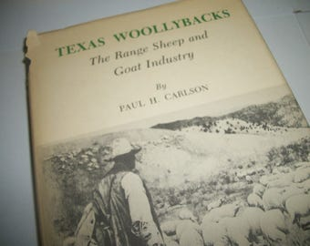 Texas Woolybacks The Range Sheep & Goat Industry, Paul H. Carlson book