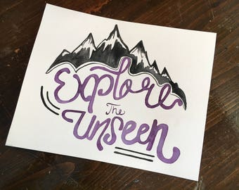 Explore the Unseen / Daily Quote /  8 x 10 / Handlettering