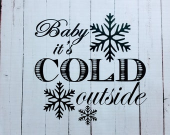 Baby It's Cold Outside Vinyl Decal Christmas