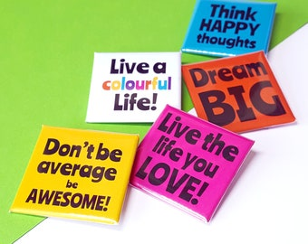 Pin Back Badge with Positive Quote - Words to Live By Square Badge