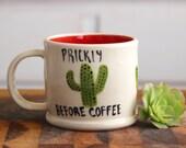 Cactus Mug - Prickly Before Coffee - Handmade Stoneware Coffee Cup - READY TO SHIP