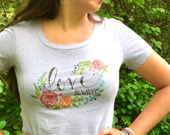 """Womens Printed T-Shirt-""""Love Always"""" Heather Grey, Short Sleeved, Cotton Tee / Gift for Her / Women's Fashion / Comfy T-shirt"""