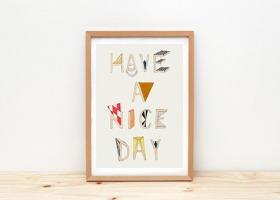 Print by Depeapa - Have a nice day - Hand-lettered Typography print - illustration - A4