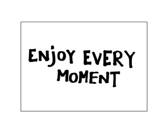 Enjoy every moment | printable miniposter A4 and US letter format | by-laura