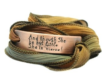 Silk Wrap Bracelet - And though she be but little she is Fierce - Hand Stamped Bracelet - Inspirational Jewelry- Shakespeare Quote - Resist