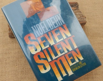 Seven Silent Men  by Noel Behn  Copyright 1984