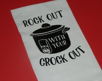 """Funny Saying and Kitchen quotes Sack Towels """"Rock Out With Your Crock Out"""""""