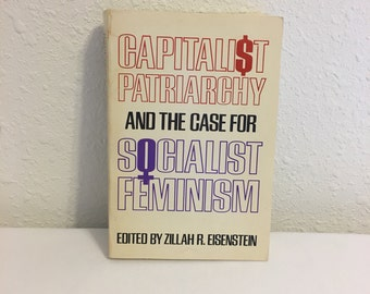 Capitalist Patriarchy and the Case for Socialist Feminism, Edited by Zillah R. Eisenstein