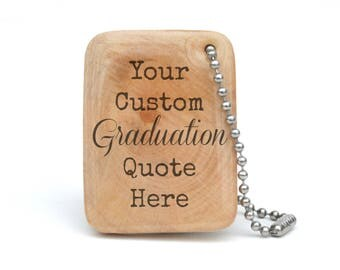 Personalized Graduation gift, Custom Quote keychain
