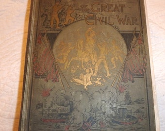 Pictorial History Of The Great Civil War 1881